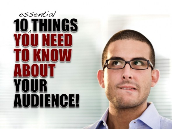 KNOWING THE AUDIENCE: 10 QUESTIONS